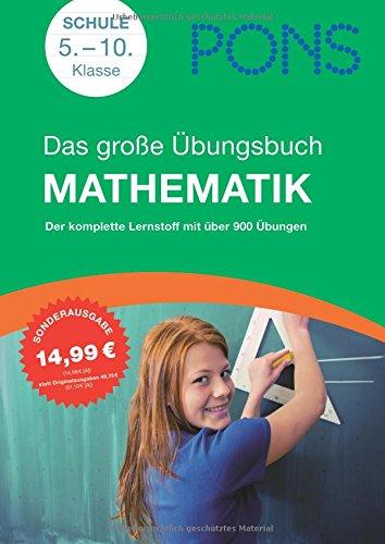 9783125617971: PONS Das Große Übungsbuch Mathematik, 5. - 10. Klasse: Der komplette Lernstoff in 900 Übungen