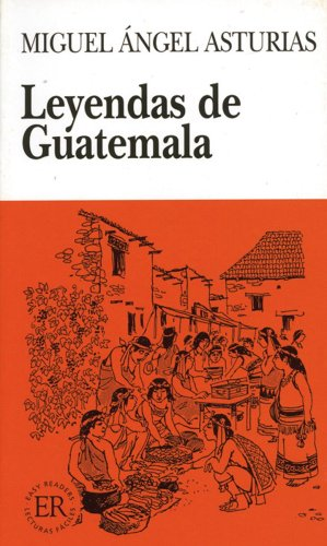 Leyendas de Guatemala: Easy Readers - Spanish: Miguel Angel Asturias