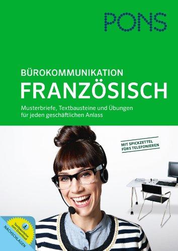 9783125618787: PONS Bürokommunikation Französisch: Musterbriefe, Textbausteine und Übungen für jeden geschäftlichen Anlass