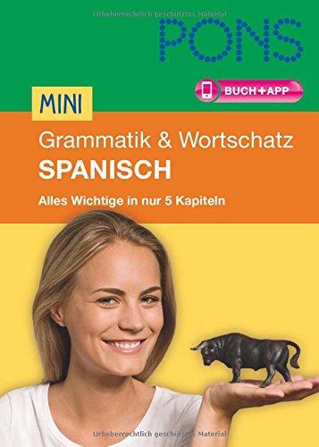 9783125619364: PONS Mini Grammatik & Wortschatz Spanisch: Alles Wichtige zur Sprache in 5 Kapiteln