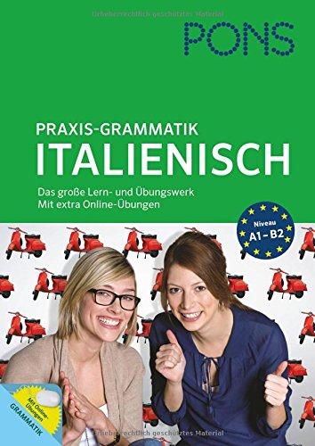 9783125619555: PONS Praxis-Grammatik Italienisch: Das große Lern- und Übungswerk. Mit extra Online-Übungswerk