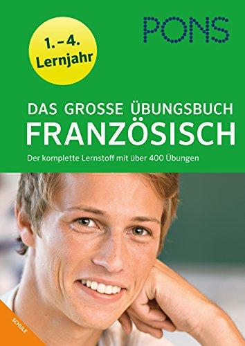 9783125625068: PONS Das große Übungsbuch Französisch: Der komplette Lernstoff mit über 400 Übungen 1.-4. Lernjahr