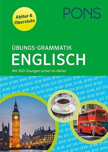 9783125625747: PONS Übungsgrammatik Englisch: Mit über 300 Übungen sicher im Abitur