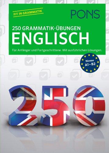 9783125626591: PONS 250 Grammatik-Übungen Englisch: Für Anfänger und Fortgeschrittene. Mit ausführlichen Lösungen