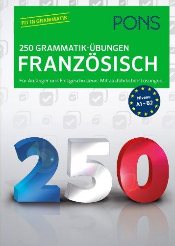 9783125626607: PONS 250 Grammatik-Übungen Französisch: Für Anfänger und Fortgeschrittene. Mit ausführlichen Lösungen