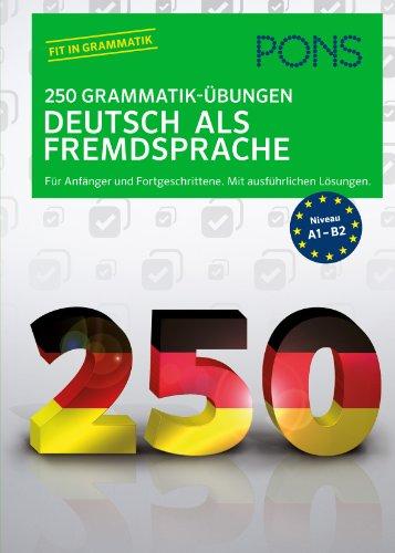 9783125626638: PONS 250 Grammatik-Übungen Deutsch als Fremdsprache: Für Anfänger und Fortgeschrittene. Mit ausführlichen Lösungen