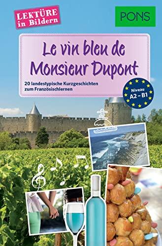 9783125627406: Le vin bleu du Monsieur Dupont: 20 typisch französische Kurzgeschichten zum Sprachenlernen