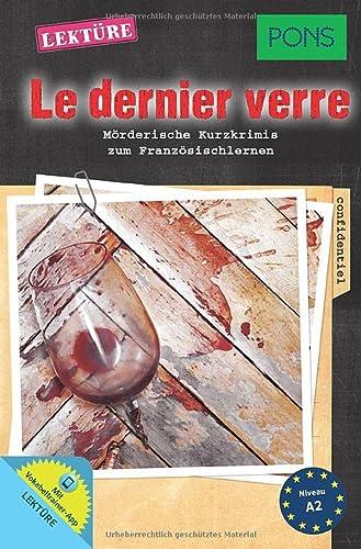 9783125627802: PONS Lektüre Le dernier verre: Mörderische Kurzkrimis zum Französischlernen mit Online-Wortschatztrainer