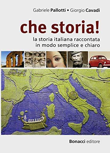 9783125650442: che storia!: la storia italiana raccontata in modo semplice e chiaro. Buch