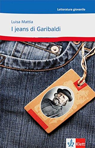 9783125659025: I jeans di Garibaldi: Ovvero come Celestina vinse la sua battaglia. B1