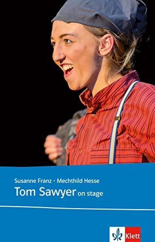 9783125712041: Tom Sawyer on stage: Mit Annotationen, Illustrationen und Aktivitäten