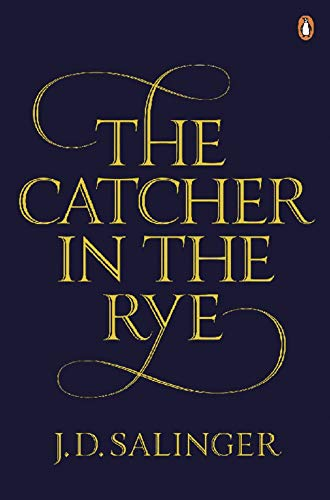 The Catcher in the Rye: Jerome D. Salinger