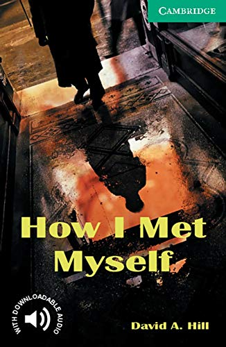 9783125743168: How I Met Myself: Gespenstergeschichte. Level 3. Wortschatz 1.300