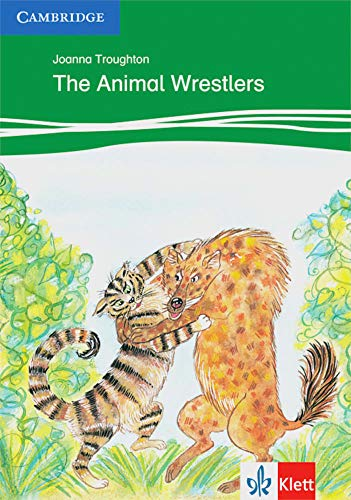 9783125747074: The Animal Wrestlers Level 3 Klett Edition