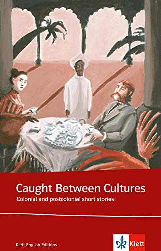 Caught between cultures. Schülerbuch: Colonial and postcolonial: Achebe, Chinua