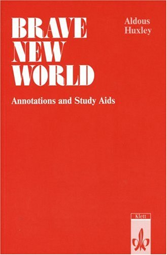 Brave New World. Annotations and Study Aids.: Huxley, Aldous