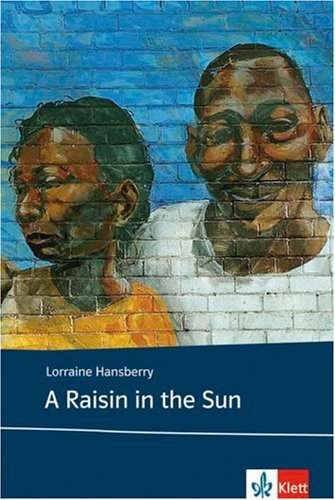 A raisin in the sun Text and: Lorraine (Verfasser) Hansberry