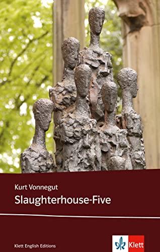 Slaughterhouse-Five: Schulausgabe für das Niveau C1, ab: Kurt Vonnegut