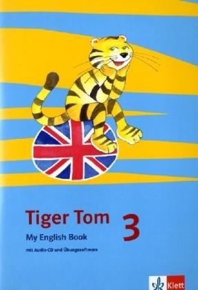 9783125810310: Tiger Tom. Für den Beginn ab Klasse 3. My English Book mit Audio-CD und Übungssoftware zum Download 3. Schuljahr