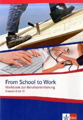 9783125826557: From School to Work, Klassen 8 bis 10