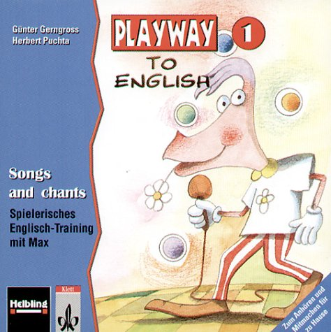 9783125870123: Playway to English 1. Songs and chants. CD: Lehrwerk für den Englischunterricht für Kinder ab 6 an Grundschulen, in Kinderkursen an Volkshochschulen Spielerisches Englisch-Training mit Max