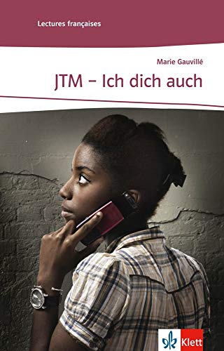 9783125914582: JTM - Ich dich auch: Französische Lektüre für das 2. und 3. Lernjahr. Mit Annotationen