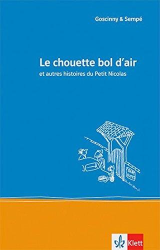 9783125914612: Le chouette bol d'air: et autres histoires du Petit Nicolas. Ab Ende des 3. Lernjahres