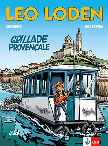 9783125915565: Leo Loden - Grillade provençale: Schulausgabe für das Niveau B1/2. Französische Bande dessinée mit Annotationen
