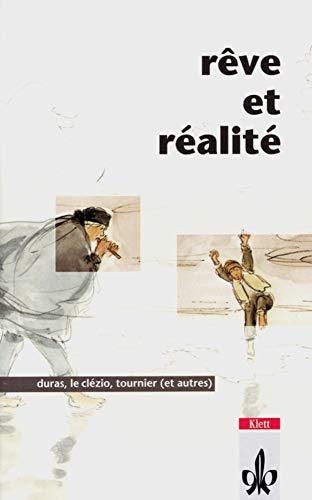 9783125915800: Reve et realite: Duras, LeClezio, Ray, Dumas/Moissard, Damamme, Tournier. Contes et recits