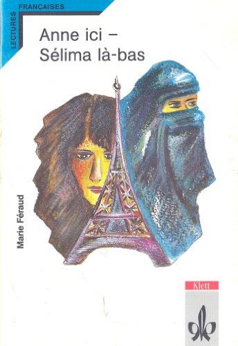 9783125919402: Anne ici - Selima la-bas. Lectures Francaises