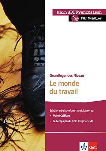 9783125923157: Le monde du travail - Schüler-Arbeitsheft: Schülerarbeitsheft zu Maïté coiffure, Le temps perdu; grundlegendes Niveau