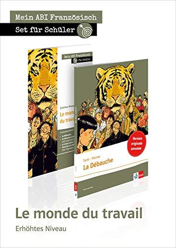 9783125923980: Set Le monde du travail: Set für Schüler aus Lektüre La Débauche + Schülerarbeitsheft zu La Débauche, Le laboureur et ses enfants, Le temps perdu, ... erhöhtes Niveau. Lektüre + Arbeitsbuch
