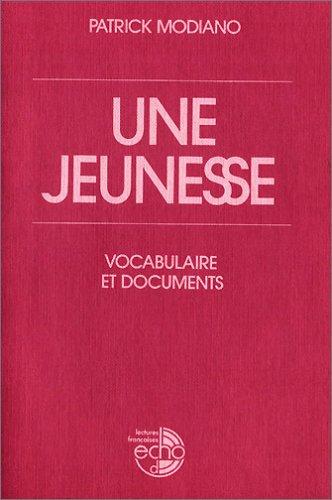 Une jeunesse: Vocabulaire et documents. Französische Lektüre: Patrick Modiano