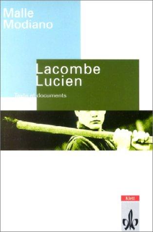 Lacombe Lucien. Texte et documents. (Lernmaterialien) (3125972604) by Malle, Louis; Modiano, Patrick; Schwarzmann, Hans-Dieter
