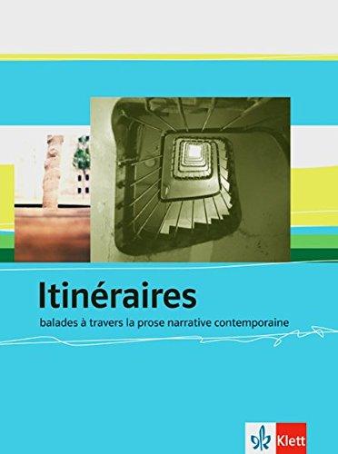 9783125973206: Itinéraires - Literarisches Lesebuch: Balades a travers la prose narrative contemporaine
