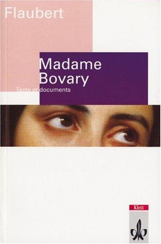 Madame Bovary. Moeurs de province. (Lernmaterialien): Gustave Flaubert; Ghislaine