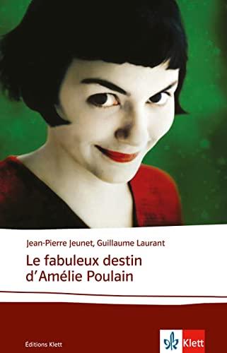Le fabuleux destin d'Amelie Poulain: le scénario (Drehbuchfasung des Films) (9783125984394) by [???]