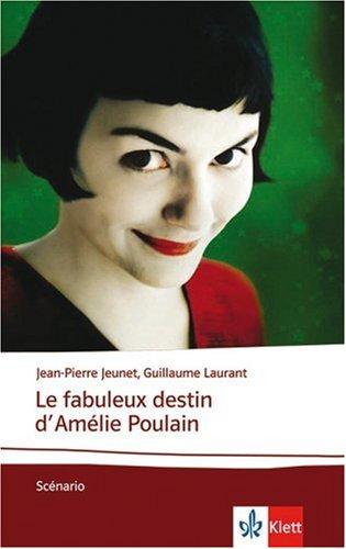 Le fabuleux destin d'AmÂ'lie Poulain. Mit Materialien. FÃ1/4r die Sekundarstufe 2. (Lernmaterialien) (9783125984400) by Jean-Pierre Jeunet