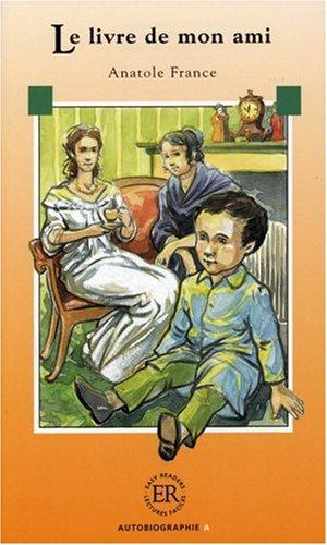Le livre de mon ami: Französische Lektüre: Anatole France