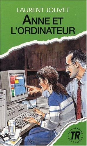 Anne et l' ordinateur. Schullektüre: 2. und: Jouvet, Laurent