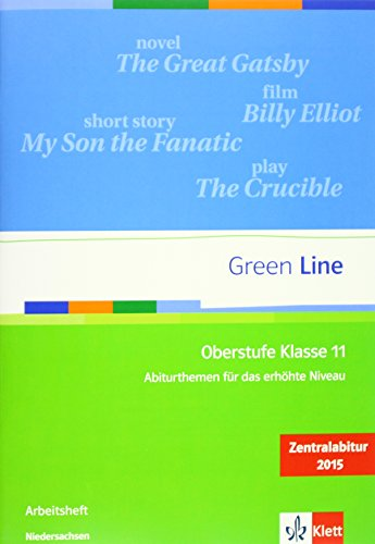 9783126010429: Green Line Oberstufe. Klasse 11. Abiturthemen für das erhöhte Niveau, Zentralabitur 2015. Arbeitsheft. Niedersachsen: Abiturthemen für das erhöhte Niveau, Zentralabitur 2015