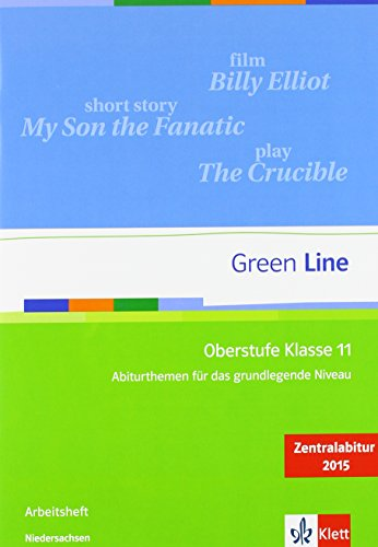 9783126010436: Green Line Oberstufe Klasse 11 Niedersachsen: Abiturthemen für das grundlegende Niveau, Zentralabitur 2015