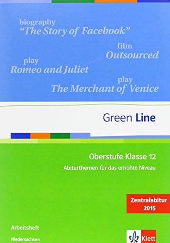 9783126010450: Green Line Oberstufe. Klasse 12. Abiturthemen für das erhöhte Niveau, Zentralabitur 2015. Niedersachsen: Abiturthemen für das erhöhte Niveau, Zentralabitur 2015