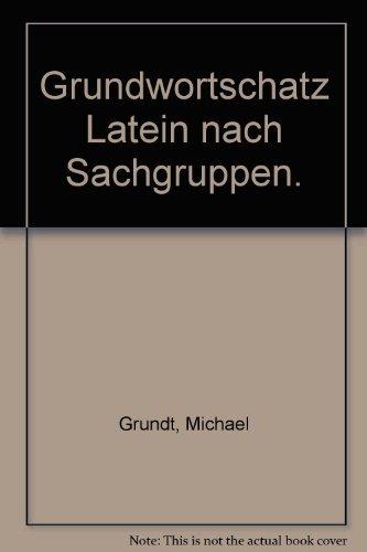 9783126043007: Grundwortschatz Latein nach Sachgruppen