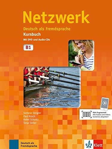 Netzwerk B1. Kursbuch. Mit DVD und Audio-CD.: Dengler, Stefanie