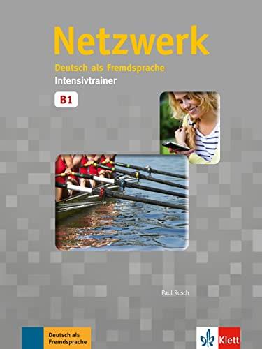 Netzwerk B1. Intensivtrainer. Deutsch als fremdsprache: Rusch, Paul