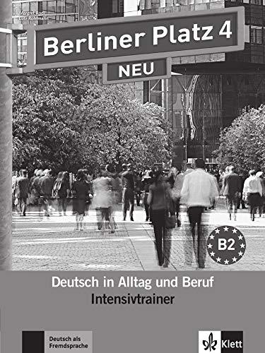 9783126051118: Berliner Platz 4 NEU - Intensivtrainer: Deutsch in Alltag und Beruf
