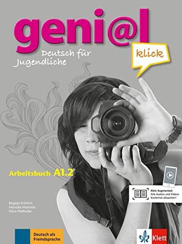 geni@l klick A1.2: Deutsch für Jugendliche. Arbeitsbuch: Fröhlich, Birgitta, Mariotta,