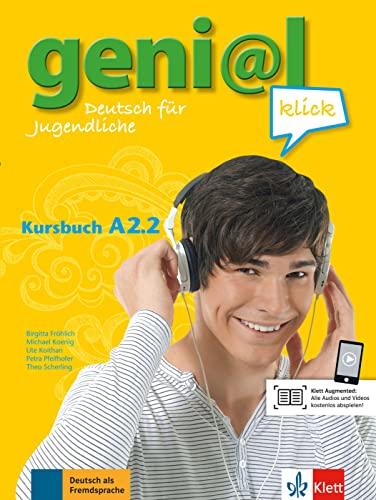 geni@l klick A2.2: Deutsch für Jugendliche. Kursbuch: Fröhlich, Birgitta, Koenig,