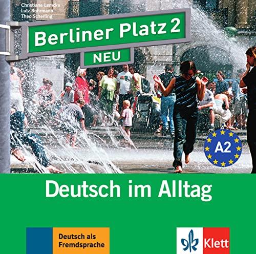 9783126060417: Berliner Platz 2 NEU - 2 Audio-CDs zum Lehrbuchteil: Deutsch im Alltag